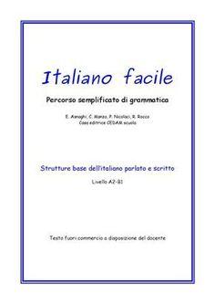 Italiano facile Il testo affronta tutte e 9 le parti del discorso in modo semplificato e quindi accessibile ad alunni stranieri o con difficoltà di…