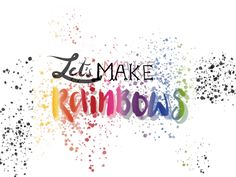 Let's make rainbows  by Michelle Walker