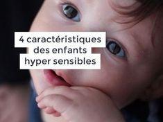 4 caractéristiques des enfants hypersensibles + pourquoi une éducation positive et bienveillante est d'autant plus importante pour ces enfants