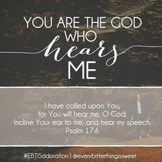 You are the God who hears me.
