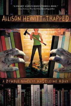 Allison Hewitt Is Trapped: Allison and 5 coworkers are trapped in a bookstore when the apocalypse hits.