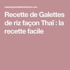 Recette de Galettes de riz façon Thaï : la recette facile