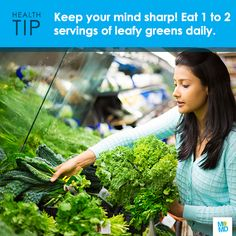 """Eat your greens to stay sharp! Researchers discovered that people who eat one to two servings of leafy greens daily had the cognitive ability of a person 11 years younger than those who consumed none.  Leafy greens include arugula, romaine lettuce, mesclun mix (or """"spring mix""""), spinach, kale, collard, turnip and mustard greens, watercress, chard, broccoli rabe and Chinese broccoli. The high vitamin K content found in these greens is credited as a way to help slow cognitive decline."""