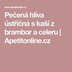Pečená hlíva ústřičná s kaší z brambor a celeru | Apetitonline.cz