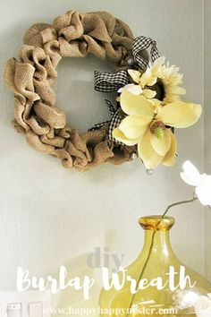 DIY Burlap Wreath This cute wreath is easy to make and will add charm to any wall. It is a quick project and also pretty inexpensive to make.