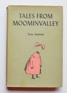 Tales from Moominvalley Written and illustrated by Tove Jansson ; Translated by Thomas Warburton Book Cover Art, Book Cover Design, Book Design, Book Art, Book Covers, Tove Jansson, I Love Books, My Books, Artsy Photos