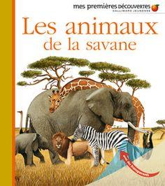 Les animaux de la savane - Mes premières découvertes, nouvelle présentation - Livres pour enfants - Gallimard Jeunesse