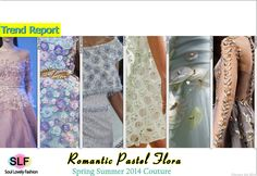 The Romantic Pastel Flora Trend for Spring Summer 2014  #couture #fashion #romantic #floral #pastel