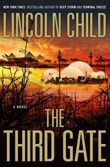 The Third Gate by Lincoln Child. Under the direction of famed explorer Porter Stone, an archaeological team is secretly attempting to locate the tomb of an ancient pharaoh who was unlike any other in history. Stone believes he has…  read more at Kobo. Click here to buy this eBook: http://www.kobobooks.com/ebook/The-Third-Gate-A-Novel/book-GR7yLtXWlUqoWvNe_5NpEg/page1.html #newreleases #kobo #ebooks