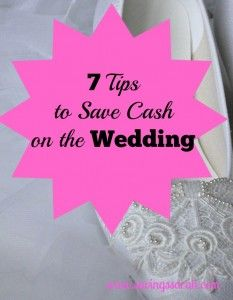 Weddings can be real budget busters if you are not careful. Fortunately, there are easy ways to keep the spending in check. Here are 7 Tips to Save Cash on the Wedding