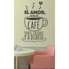 """El amor es como el café  Vinilo con el texto """"El amor como el café: Fuerte caliente y a diario"""""""