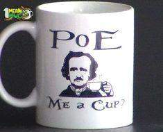 Poe Me A Cup Edgar Allan Poe Funny Coffee Mug- 11 oz Poe Coffee Mug Halloween Gift #vintagecoffee
