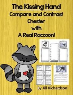 The Kissing Hand by Audrey Penn is a delightful story of a raccoon that is afraid of going to school. This activity uses paired texts to compare and contrast Chester with a real raccoon!organizerNon-fiction printable of a raccoonCompare and contrast sente
