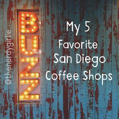 The Nerdy Girlie: My Top 5 Favorite San Diego Coffee Shops