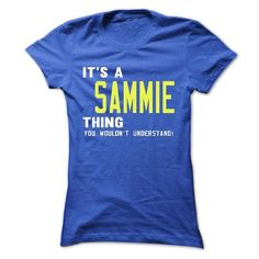 its a SAMMIE Thing You Wouldnt Understand ! - T Shirt,  - #homemade gift #small gift. GET YOURS  => https://www.sunfrog.com/Names/its-a-SAMMIE-Thing-You-Wouldnt-Understand--T-Shirt-Hoodie-Hoodies-YearName-Birthday-41020937-Ladies.html?id=60505