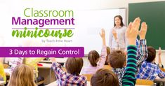 Regain control of your classroom in 3 days with this classroom management minicourse.
