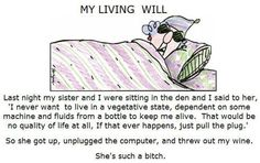 LOL!!  My living will...