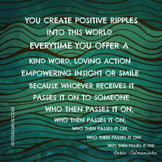 Create positive ripples...