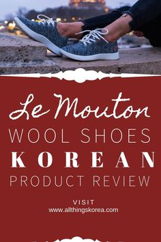 Le Mouton wool shoes Korean product review. Why are these popular k-fashion tennis shoes so much better? Korean street style sneakers are a hit this season. This fashionable Korean shoe brand is getting a lot of attention right now. Find out why people love these comfortable wool tennis shoes. Read more from All Things Korea! Your trusted resource of Korean product reviews and more! #LeMouton #woolshoes #Korean Korean Winter, Korean Summer, Korean Fashion Winter, Korean Street Fashion, Spring Fashion, Wool Sneakers, Wool Shoes, Korean Products, Korean Brands