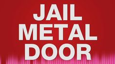 SCENE 6:  Jail door