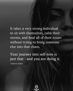 It takes a very strong individual to sit with themselves, calm their storms, and heal all of their issues without trying to bring someone else into that chaos. Your journey into self-love is just that - and you are doing it. Fake Love Quotes, Quotes To Live By, Trauma, Image Citation, Take That, Bring It On, Relationship Rules, True Quotes, Sassy Quotes