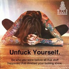 Unfuck yourself **WILD WOMAN SISTERHOOD** Embody your Wild Nature #wildwoman #unfuckyourself #wisewoman #medicinewoman #WildWomanSisterhood
