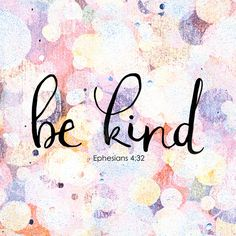 Be kind and compassionate to one another, forgiving each other, just as in Christ God forgave you. {Ephesians 4:32} StudioJRU