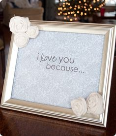 """""""I love you because"""" message frame"""
