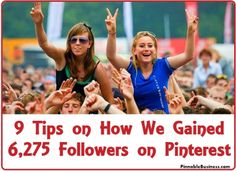 9 Tips on How We Gained 6,275 Followers on Pinterest! @pinterestbiz