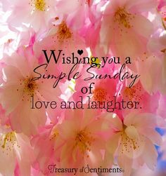"""Wishing you a simple sunday"" quote via www.Facebook.com/TreasuryofSentiments"
