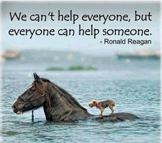 ~always someone you can help in some way. ...... Love Ronald Reagan quotes. *