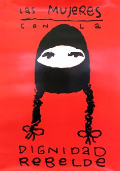 The Zapatista cooperative Las Mujeres con la Dignidad Rebelde, 'The Women with Rebel Dignity. Protest Kunst, Protest Art, Protest Signs, Arte Latina, Zine, Red Colour Palette, Protest Posters, Cool Album Covers, Smash The Patriarchy