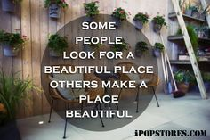 some  people  look for a beautiful place others make a place  beautiful   #furniture #furnishings #furnituredesign #furnituremakeover #furniturestore #interior #interiordesign #home #homedecor #homedesign #homedecorating #homedecorideas #design #decor #decorideas #layout #house #beautifulinteriors #dreamhome #decoraccents #decortips #designtips #shopping #shoppingonline #onlineshopping #ipopstores