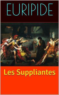 Les Suppliantes est une tragédie grecque d'Euripide (480 av. J.-C. – 406 av. J.-C.).