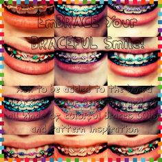 Have fun adding neat ideas for braces to inspire the next girl with a color decision!