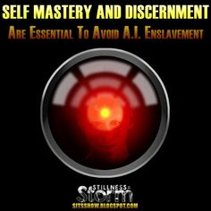 Stillness in the Storm : Self Mastery and Discernment Are Essential To Avoid A.I. Enslavement | Bio-Technology Hybrids Open the Door to Extraterrestrials AI Robots Replacing Humanity