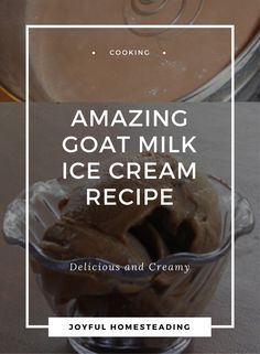 A goat milk ice cream recipe is a good way to make use of any extra goat milk you may have.