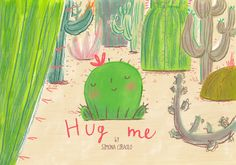 """""""Hug Me"""" by Simona Ciraolo - the story of a lonely little cactus named Felipe who wants nothing more than affection and love. Great source for teaching emotional expression and empathy."""