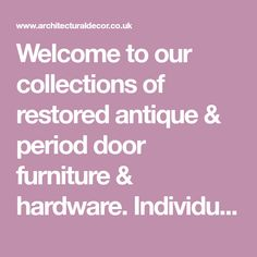 Welcome to our collections of restored antique & period door furniture & hardware. Individually sourced pieces, specialists in Victorian & Edwardian.