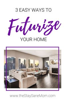 3 Easy Ways to Futurize Your Home