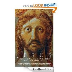 Jesus the Teacher Within [Kindle Edition]. Father Laurence has written this book in full Christian faith, explaining from his own experience how relating to Jesus Christ and his teaching combined with meditation, can illuminate the spiritual life.
