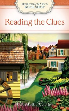 """Reading the Clues"" (Secrets of Mary's Bookshop #3) ~ Set in Ivy Bay, Mass 