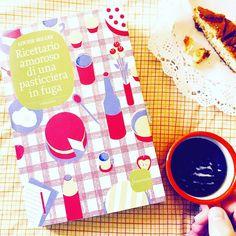 La Fenice Book: [Recensione] Ricettario amoroso di una pasticciera in fuga di Louise Miller