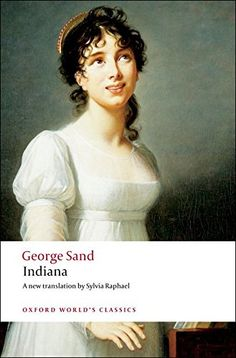 Indiana (Oxford World's Classics) by George Sand http://smile.amazon.com/dp/0199540489/ref=cm_sw_r_pi_dp_Vwyoxb0XSW86W
