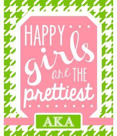 Happy Girls are the Prettiest - gift for sorority sisters - customize to match your sorority colors - add letters - AKA