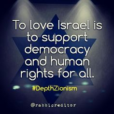 To love Israel is to support democracy and human rights for all. #DepthZionism
