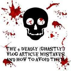 So, you may have heard of the seven deadly sins in life, which yes, those can be bad, but did you know about the four deadly, downright ghastly, blog mistakes that can kill the success of your blog? Read about these blogging sins now in the full article: http://www.xcellimark.com/blog/blogging/2014/04/23/the-4-deadly-ghastly-blog-article-mistakes-and-how-to-avoid-them/