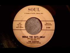 Barons - While The Cat's Away - Rare Detroit Northen Soul