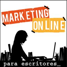 "Blog ""Marketing online para escritores"""
