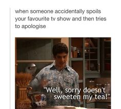 IT DOESN'T SWEETEN MAH TEA